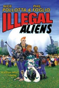 Illegal Aliens by Nick Pollotta is a stand-alone book with a hilarious plot. What would happen if aliens landed and made first-contact with a street gang? Space Battles, Illegal Aliens, First Humans, First Contact, Space Marine, Sci Fi Fantasy, Street Fighter, Science Fiction, My Books