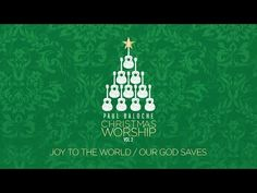 """Joy To The World/Our God Saves"" from Paul Baloche (OFFICIAL LYRIC VIDEO) - YouTube"