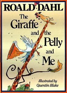 The Giraffe and the Pelly and Me - Wikipedia, the free encyclopedia This Day in History: Sep 13, 1916: Children's author Roald Dahl is born dingeengoete.blogspot.com