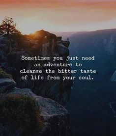 Positive Quotes : QUOTATION – Image : Quotes Of the day – Description Sometimes you just need an adventure to cleanse the bitter taste of life from your soul. Sharing is Power – Don't forget to share this quote ! Hiking Quotes, Travel Quotes, Kayaking Quotes, Quotes About Travel, Quotes About Adventure, Nature Quotes Adventure, Cute Quotes For Life, Great Quotes, Super Quotes