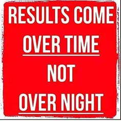 Results come over time not over night. Recovery is a time to celebrate those that have done the hard work to turn their lives around.