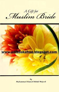 A Gift For Muslim Bride By Mufti Muhammad Hanif Abdul Majid | Free Pdf Books