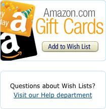 I'm so outdated, I just discovered the Amazon Wish List.  This is the greatest thing ever!