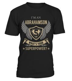 "# ABRAHAMSON - Superpower Name Shirts .    I'm an ABRAHAMSON What's Your Superpower Name ShirtsSpecial Offer, not available anywhere else!Available in a variety of styles and colorsBuy yours now before it is too late! Secured payment via Visa / Mastercard / Amex / PayPal / iDeal How to place an order  Choose the model from the drop-down menu Click on ""Buy it now"" Choose the size and the quantity Add your delivery address and bank details And that's it!"