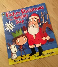 Book 1 of the 2016 Book Advent Calendar - Father Christmas on the Naughty Step, by Mark Sperring & Tom McLaughlin. We first read this book last year and it's a firm favourite.