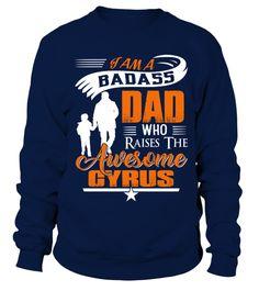 f1f56d2e Badass Dad Who Raise Cyrus. Badass Dad Who Raise Cyrus - Sweatshirt Unisex  ...