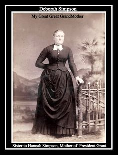Deborah Simpson is my Great, Great, Great Grandmother and is also the Aunt of President Grant.