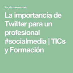 La importancia de Twitter para un profesional #socialmedia | TICs y Formación Twitter, Math, Socialism, Learning, Math Resources, Mathematics