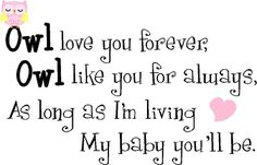 Owl love you forever, Owl like you for always, as long as I'm living my baby you'll be cute nursery vinyl wall quotes art sayings stickers decals Epic Designs,http://www.amazon.com/dp/B00F8IABZS/ref=cm_sw_r_pi_dp_hH84sb1X2PT3N3WK