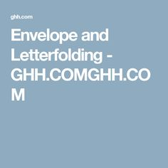Envelope and Letterfolding - GHH.COMGHH.COM