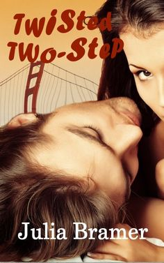 "The Chronic Romantic: ✰✰ New Release by Julia Bramer, ""Twisted Two-Step""..."