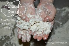 Make some cloud dough ~ all you need is oil and flour.  The texture is really awesome.