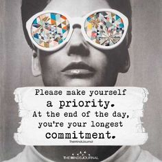 Please Make Yourself A Priority - https://themindsjournal.com/please-make-priority/