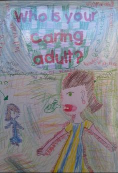 www.projectcornerstone.org  This poster made by a student asks who is your caring adult.  The ABC program brings caring adults to elementary school campuses in Santa Clara and San Mateo County.