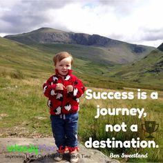 Success is a journey, not a destination. / Ben Sweetland