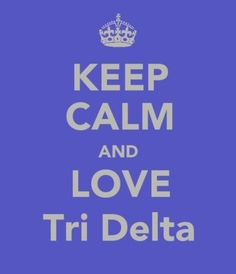 I'm Royally Mad about Tri Delta!