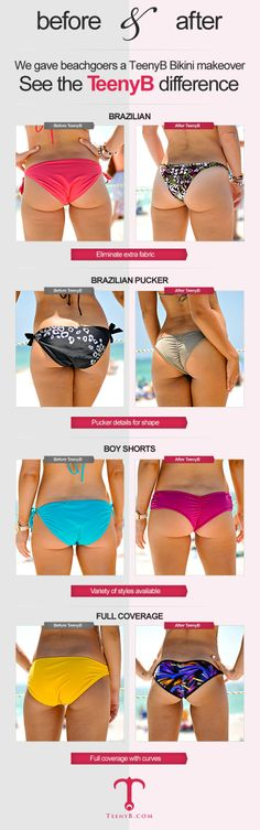 How to find the perfect bikini. Its all in the fit! These are some real before & after photos after TeenyB gave some lucky beach goers an on the spot brazilian bikini makeover. Notice how the TeenyB helps show better curve, doesn't have extra fabric bunching and shows an overall more flattering fit.