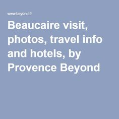Beaucaire visit, photos, travel info and hotels, by Provence Beyond