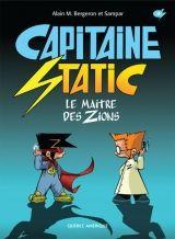 Capitaine Static 4 : Le maître des Zions, Alain M. Bergeron