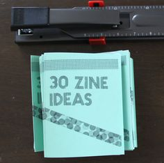 30 #zine ideas -- how to make a zine zine