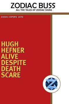 HUGH HEFNER ALIVE DESPITE DEATH SCARE – Zodiac Buss Zodiac Signs Change, Astro Horoscope, Hugh Hefner, Busses, Death, Sayings, Lyrics, Quotations, Idioms