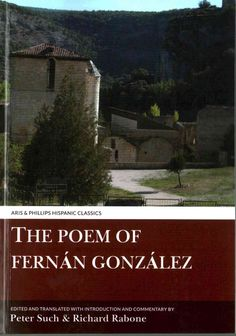 "The Poem of Fernán Gonzalez = (""Poema de Fernán González"") / edited and translated with an introduction and comentary by Peter Such and Richard Rabone. Music Games, Classic, Books, Movies, Products, Poems, Derby, Libros, Films"