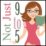 Not Just 9 to 5 - Because a mom's workday is never done