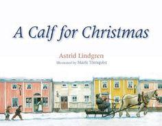 A Calf for Christmas: Astrid Lindgren, Marit Tornqvist: 9780863157851: Amazon.com: Books