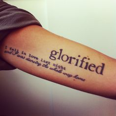 glorified i fel in love last night and i was dancing the whole way home text tattoo