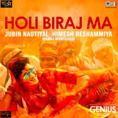 ef61e6f3890 Holi Biraj Ma Lyrics from Hindi film Genius (2018)