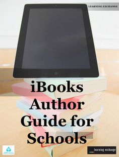 Learning and Teaching with iPads: iBooks Author Guide for Schools - with students! Instructional Technology, Educational Technology, Teaching Strategies, Teaching Tips, Guide For School, School Librarian, Digital Literacy, Flipped Classroom, Mobile Learning