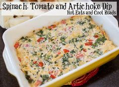 Hot Eats and Cool Reads: Spinach, Tomato and Artichoke Dip Recipe