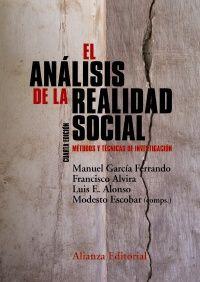 García Ferrando, Manuel: El análisis de la realidad social: métodos y técnicas de investigación. 4ª ed. Madrid: Alianza, 2015. Disponible en 303 ANA