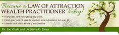 The Long Awaited Follow-Up To Dr. Joe Vitale And Dr. Steve G. Jones' Famous Law Of Attraction Certification Program http://fortunebusiness.net/become-a-certified-law-of-attraction-wealth-practitioner/