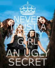 Never trust a pretty girl, with an ugly secret.