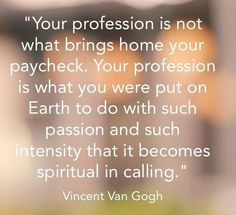 Your Profession Quote - Vincent Van Gogh