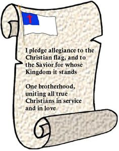 The Pledge of Allegiance, Pledge to the Christian Flag, Pledge to ...