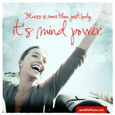 Fitness is more than just BODY it's Mind Power!