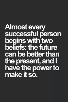Two beliefs of almost every successful person