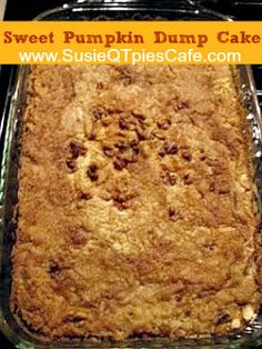 Sweet Pumpkin Dump Cake Recipe 29 oz can pumpkin, 12 oz evaporated milk, 3 eggs, 1 c sugar, 1 t salt, 3 t cinnamon, 1 box yellow cake mix, 1 c chopped pecans, 3/4 c butter.  Mix all but cake mix and butter.  put in 9x13, sprinkle dry cake mix on top, top with melted butter.  350* for 50 minutes
