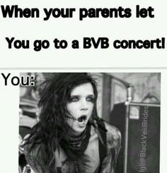 I get to go to a BVB concert in November!!!!!!! I can't wait Yayyyy!!!!!! ~Broken girl