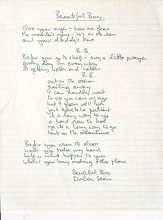 "John Lennon's hand-written lyrics for Beautiful Boy (Darling Boy). This song was written about his son Sean, but we picked Sky's middle name after his other son Julian. Julian inspired several Beatles songs when he was a child. He made a drawing of a classmate and ""Lucy in the Sky with Diamonds"" evolved. and during John and Cynthia's (Julian's mother) divorce, he became the subject of Paul McCartney's ""Hey Jude"" <3"