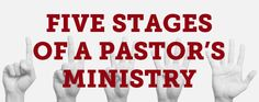 Five Stages of a Pastor's Ministry