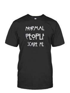 *NORMAL PEOPLE SCARE ME*