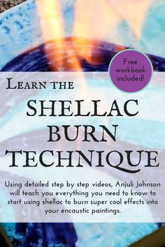 Learn the shellac burn technique and take your encaustic paintings to the next level!