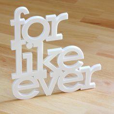 for like ever acrylic sign. $20.00, via Etsy.