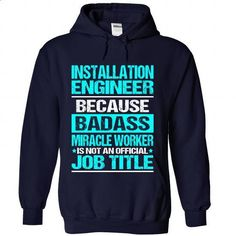 INSTALLATION-ENGINEER - #bachelorette shirt #sweater weather. GET YOURS => https://www.sunfrog.com/No-Category/INSTALLATION-ENGINEER-2596-NavyBlue-Hoodie.html?68278