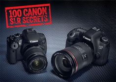 Canon EOS Cameras: 100 things you never knew they could do