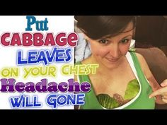 Put cabbage leaves on your chest and legs before going to sleep if you experience frequent headaches - YouTube