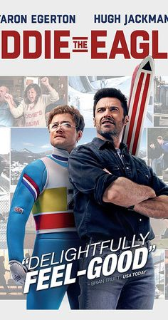Directed by Dexter Fletcher.  With Taron Egerton, Hugh Jackman, Tom Costello, Jo Hartley. The story of Eddie Edwards, the notoriously tenacious British underdog ski jumper who charmed the world at the 1988 Winter Olympics.